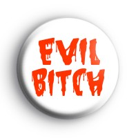 Evil Bitch Badge