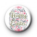Floral Happy Easter Button Badge