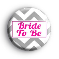 Grey and Pink Chevron Bride To Be Badge
