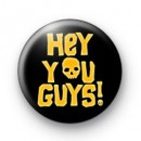 Hey You Guys Goonies Badges