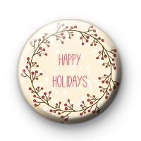Happy Holidays Berry Wreath Button Badge