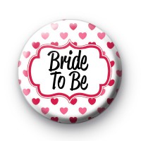 Hearts Galore Bride to be badges