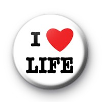 I Love Life Badges
