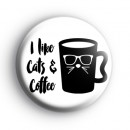 I Like Cats and Coffee Badge