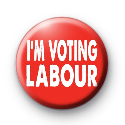Im Voting LABOUR Political Button Badge