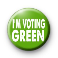 Im Voting Green Party Election Badge