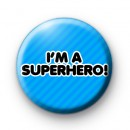 Im a Superhero Badge