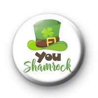 You Shamrock St Patrick's Day Badge