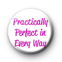 Practically Perfect in Every Way Badge