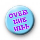 Over the Hill badge