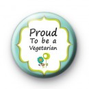 Proud To Be A Vegetarian Pin Badge