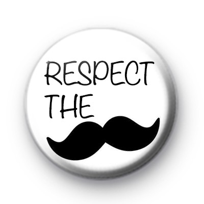 Respect The Moustache Badges