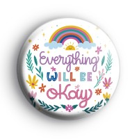 Everything Will Be OK Positive Badge