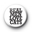 Real Men Love Cats Button Badge