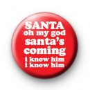 Santa, I Know Him Badge