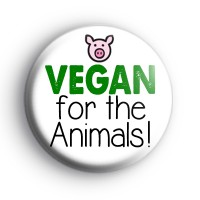 Vegan For The Animals Badge