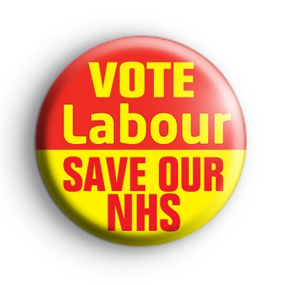 Vote Labour Save Our NHS Badge