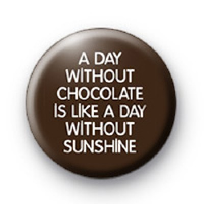 A Day Without Chocolate Badge