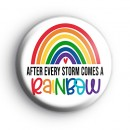 After Every Storm Comes a Rainbow Badge