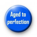Aged to perfection badges