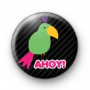 Ahoy Pirate Parrot Button Badge