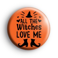 All The Witches Love Me Halloween Badge