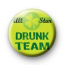 All Star Drunk Team Button Badges