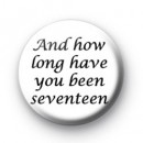 And how long have you been seventeen badges