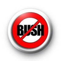 No to Bush badges