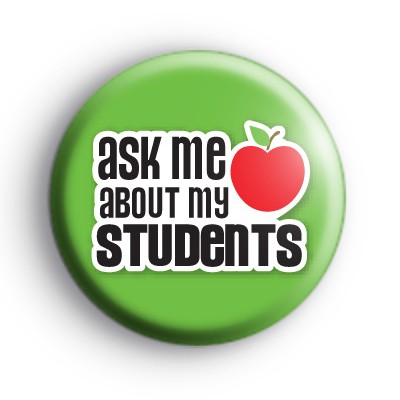 Ask Me About My Students Badge