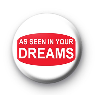 As Seen in Your Dreams Badge