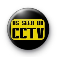 As Seen on CCTV Button Badges