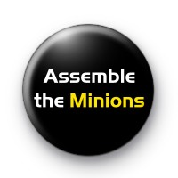 Assemble The Minions Badge