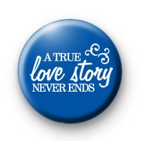 A True Love Story Never Ends badges thumbnail