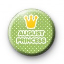 August Princess Birthday Badge
