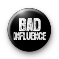 Bad Influence 25mm button badges
