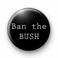 Ban the Bush badges