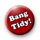 Bang Tidy Button Badges