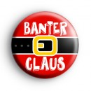 Banter Claus Christmas Badge