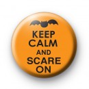 Orange Keep Calm and Scare On Badge