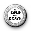 Be Bold and Brave Badge