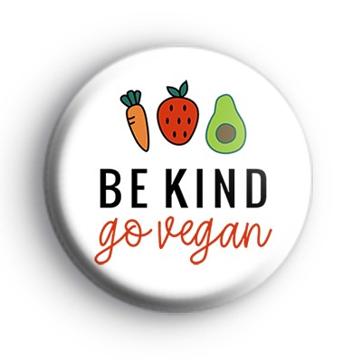 Cute Be Kind Go Vegan Badge