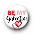 Be My Galentine Badge