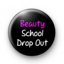 Beauty School Drop Out badges