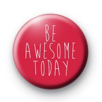 Pink Be Awesome Today Badge