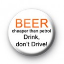 Beer Cheaper than Petrol badge
