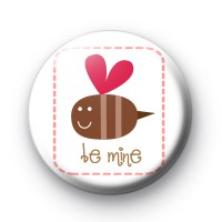 Super Cute Be Mine Badge