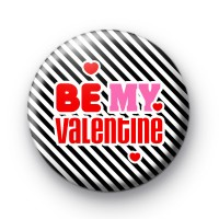 Zebra Stripe Be My Valentine Badge