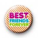 Best Friends FOREVER Button Badge