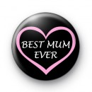 Best Mum Ever Button Badges